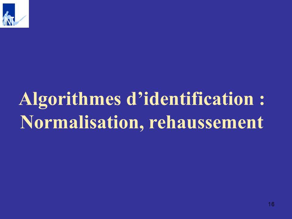 Algorithmes d'identification : Normalisation, rehaussement