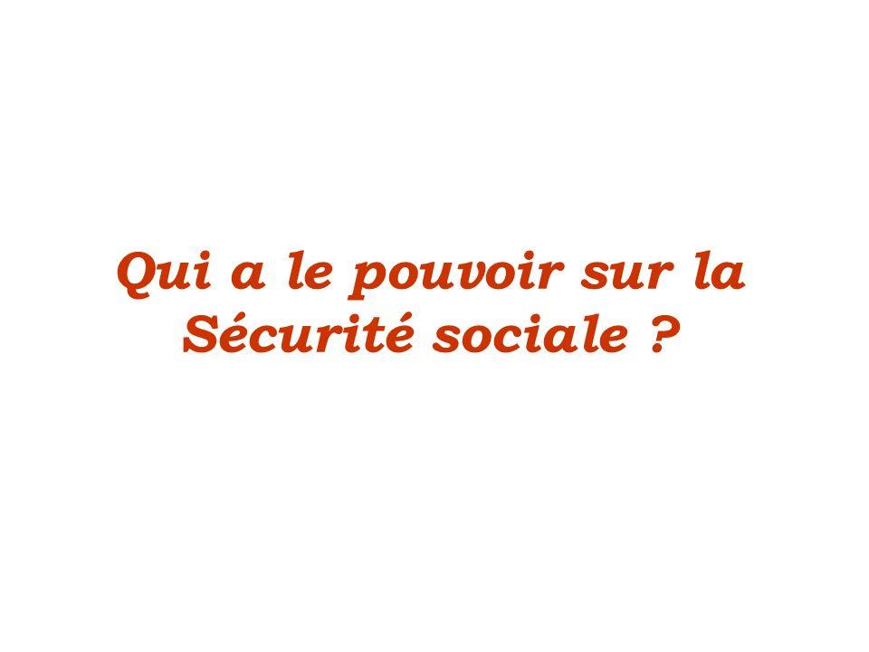 Qui a le pouvoir sur la Sécurité sociale