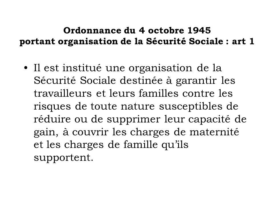 Ordonnance du 4 octobre 1945 portant organisation de la Sécurité Sociale : art 1