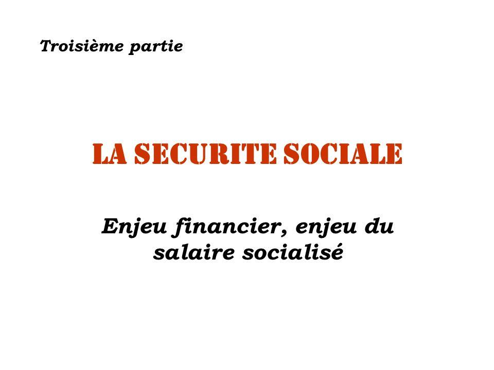 Enjeu financier, enjeu du salaire socialisé