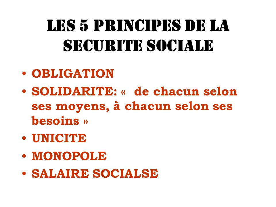 LES 5 PRINCIPES DE LA SECURITE SOCIALE