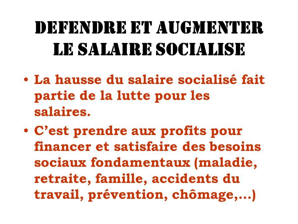DEFENDRE ET AUGMENTER LE SALAIRE SOCIALISE