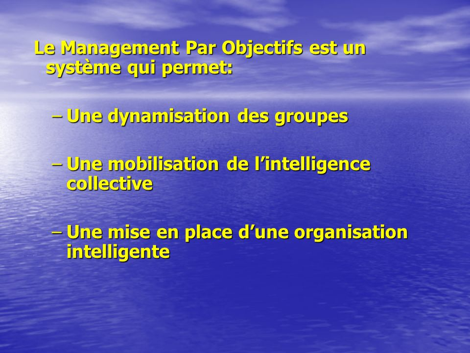 Le Management Par Objectifs est un système qui permet: