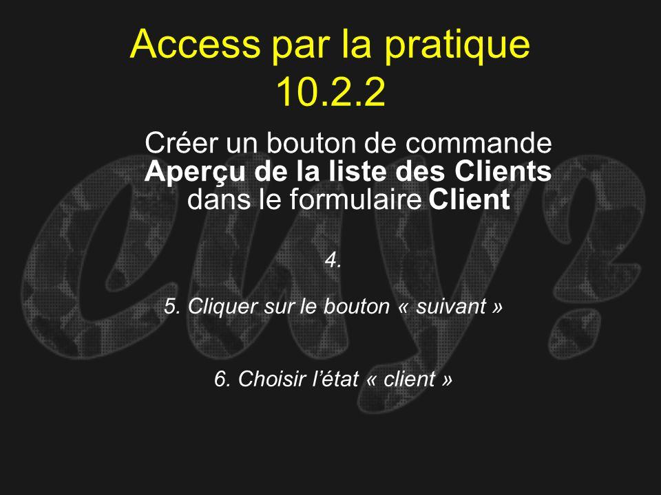 Access par la pratique 10.2.2 Créer un bouton de commande Aperçu de la liste des Clients dans le formulaire Client.