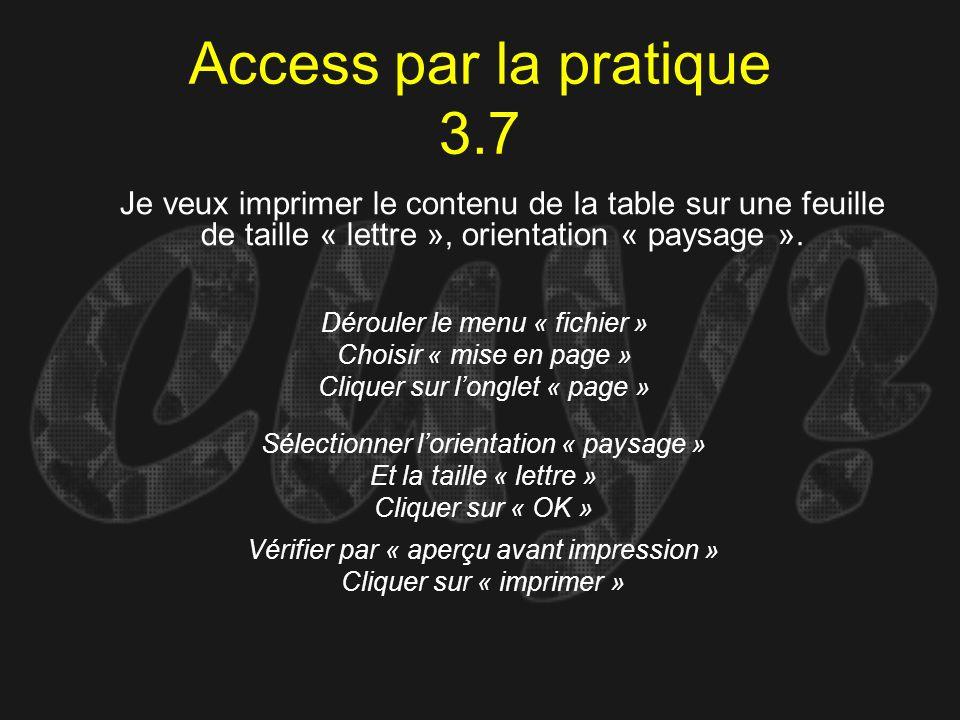 Access par la pratique 3.7Je veux imprimer le contenu de la table sur une feuille de taille « lettre », orientation « paysage ».