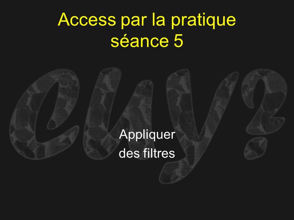 Access par la pratique séance 5