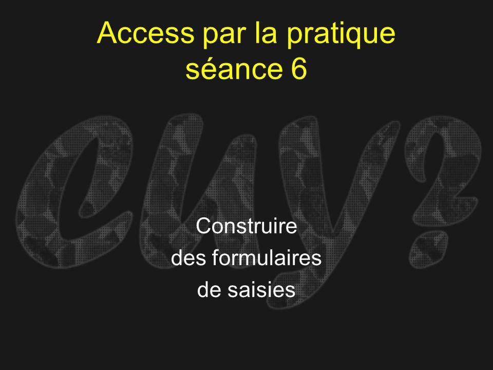 Access par la pratique séance 6