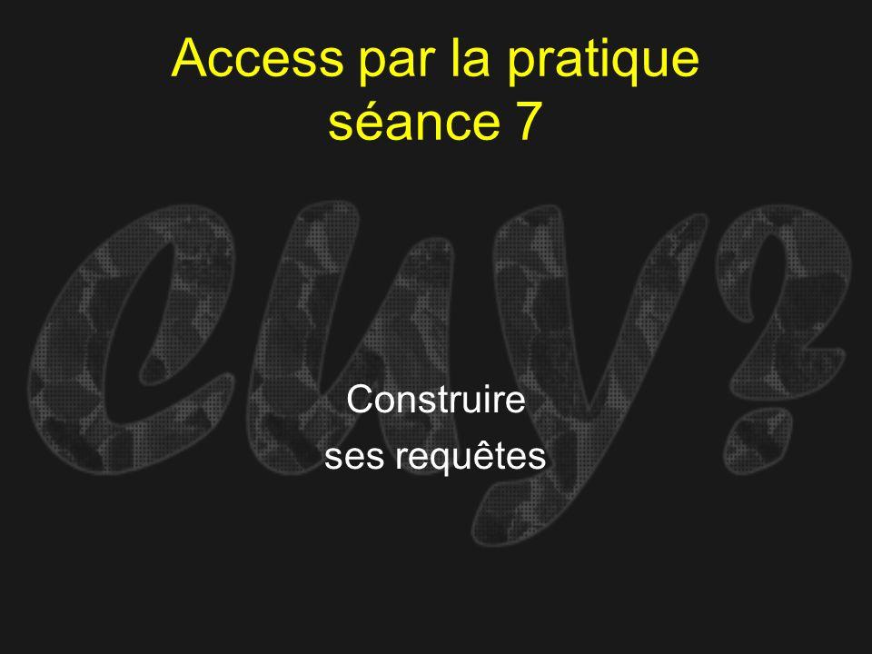 Access par la pratique séance 7