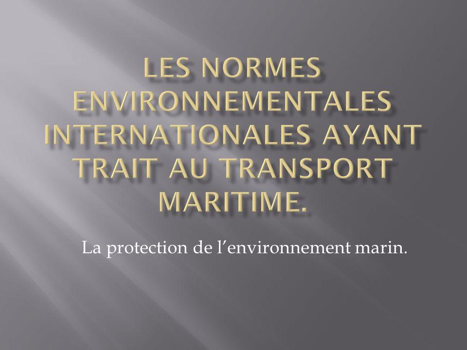 La protection de l'environnement marin.