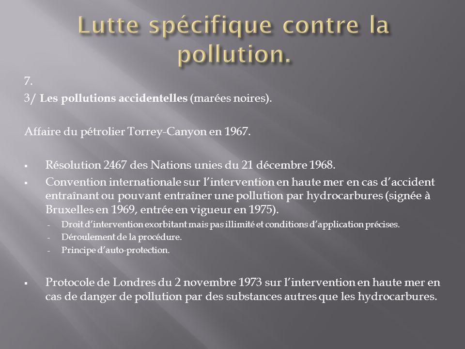 Lutte spécifique contre la pollution.