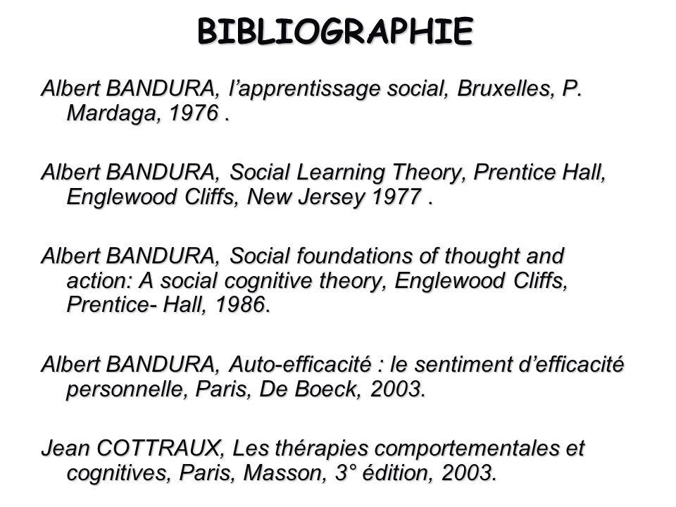 BIBLIOGRAPHIE Albert BANDURA, l'apprentissage social, Bruxelles, P. Mardaga, 1976 .