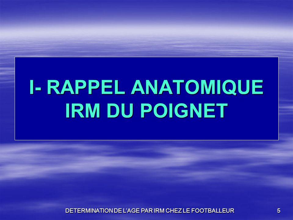 I- RAPPEL ANATOMIQUE IRM DU POIGNET
