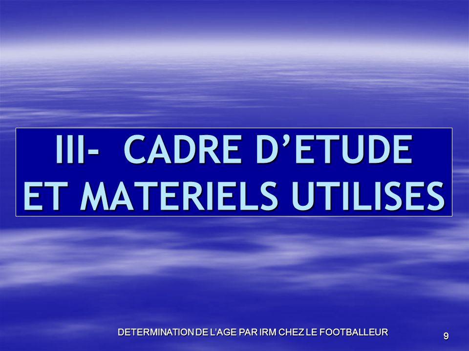 III- CADRE D'ETUDE ET MATERIELS UTILISES
