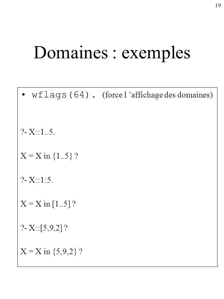 Domaines : exemples wflags(64). (force l 'affichage des domaines)