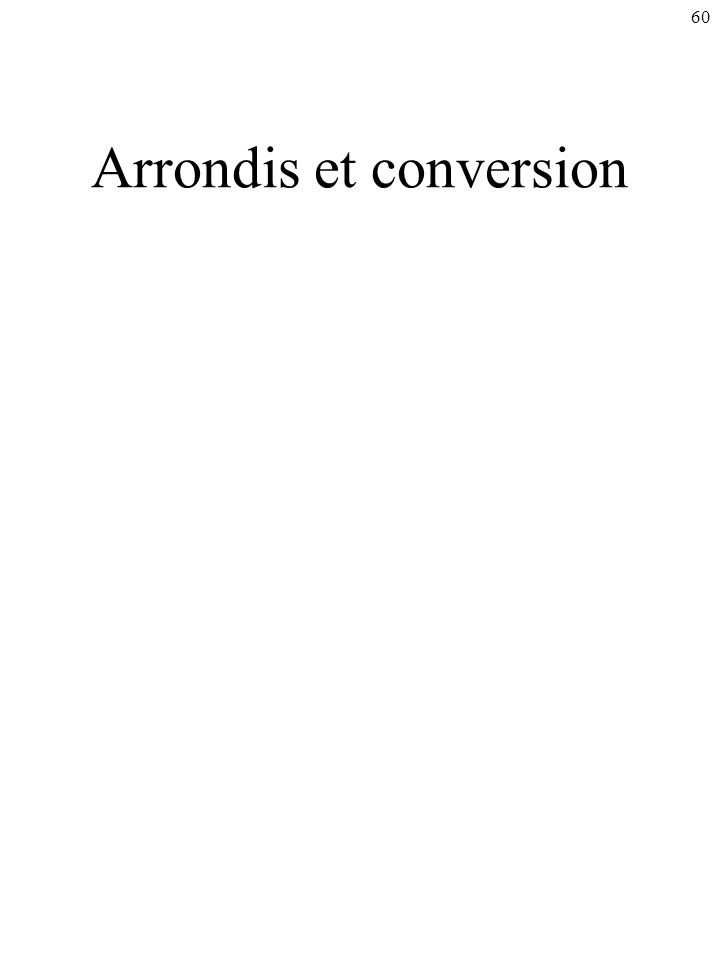 Arrondis et conversion