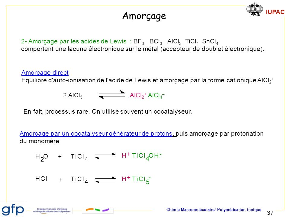 En fait, processus rare. On utilise souvent un cocatalyseur.