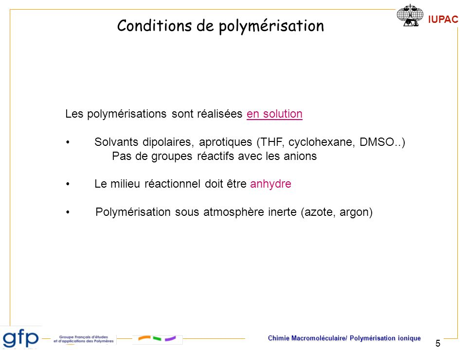 Conditions de polymérisation