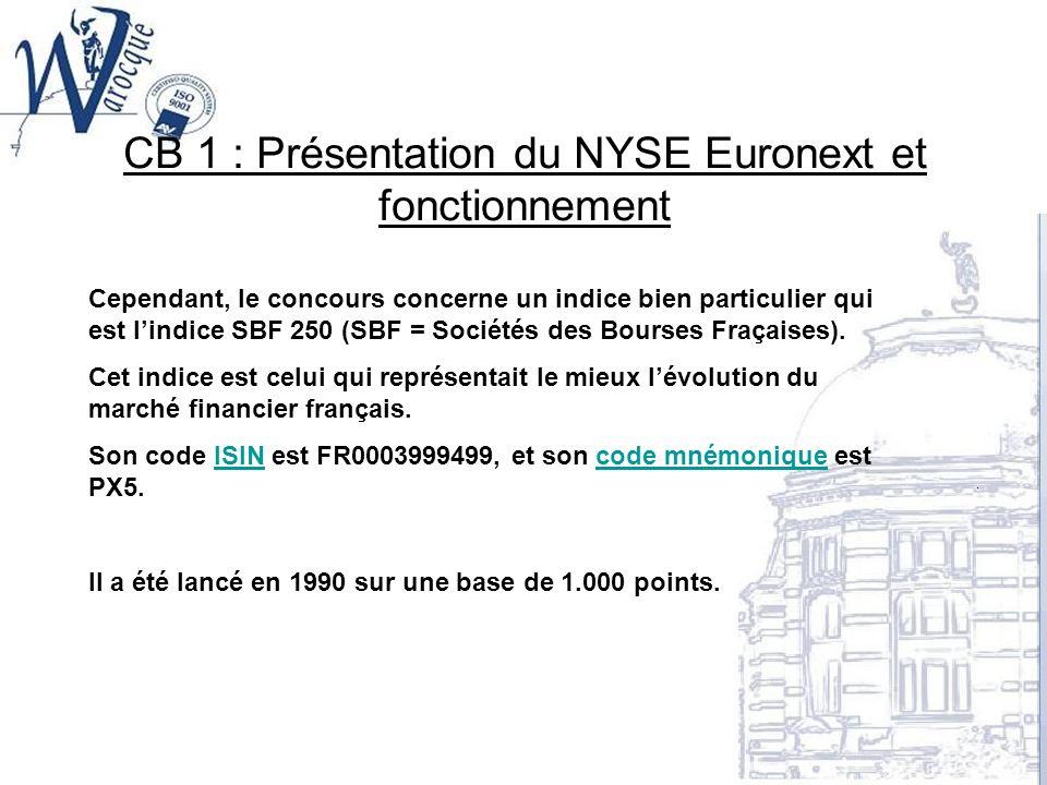 CB 1 : Présentation du NYSE Euronext et fonctionnement