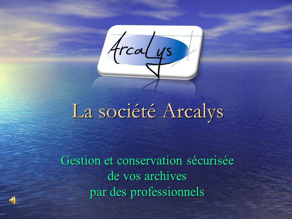 La société Arcalys Gestion et conservation sécurisée de vos archives