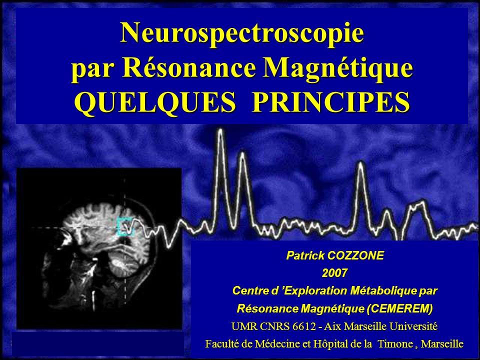 Neurospectroscopie par Résonance Magnétique QUELQUES PRINCIPES