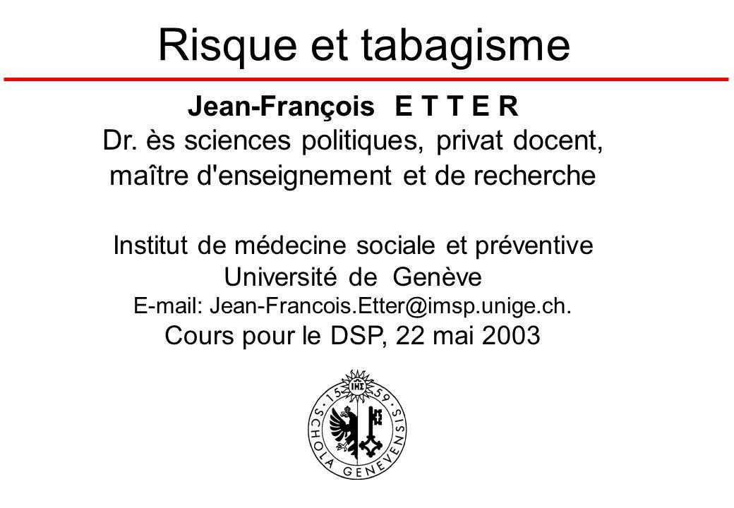 Risque et tabagisme Jean-François E T T E R