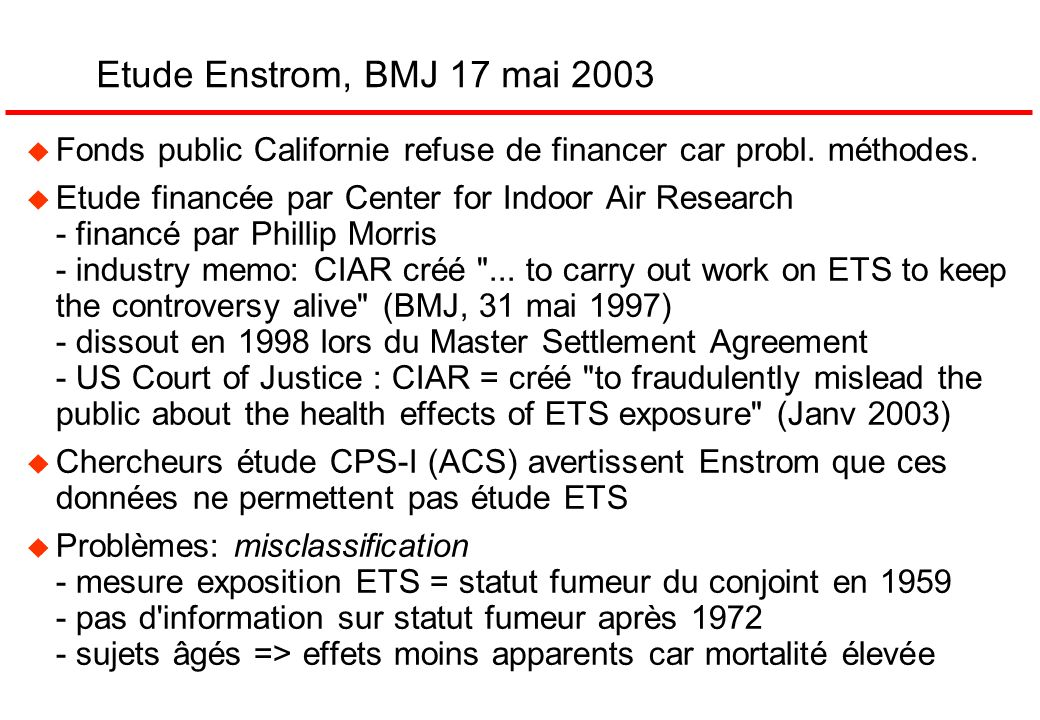Etude Enstrom, BMJ 17 mai 2003 Fonds public Californie refuse de financer car probl. méthodes.