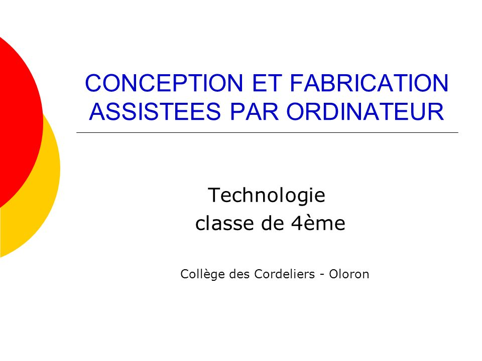 CONCEPTION ET FABRICATION ASSISTEES PAR ORDINATEUR
