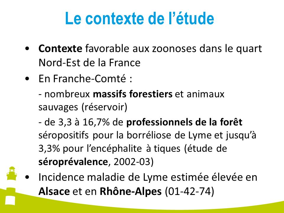 Le contexte de l'étude Contexte favorable aux zoonoses dans le quart Nord-Est de la France. En Franche-Comté :