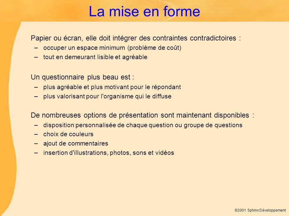 La mise en forme Papier ou écran, elle doit intégrer des contraintes contradictoires : occuper un espace minimum (problème de coût)