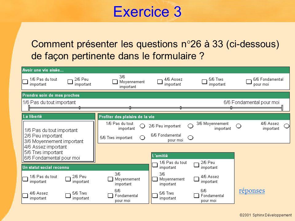 Exercice 3 Comment présenter les questions n°26 à 33 (ci-dessous) de façon pertinente dans le formulaire
