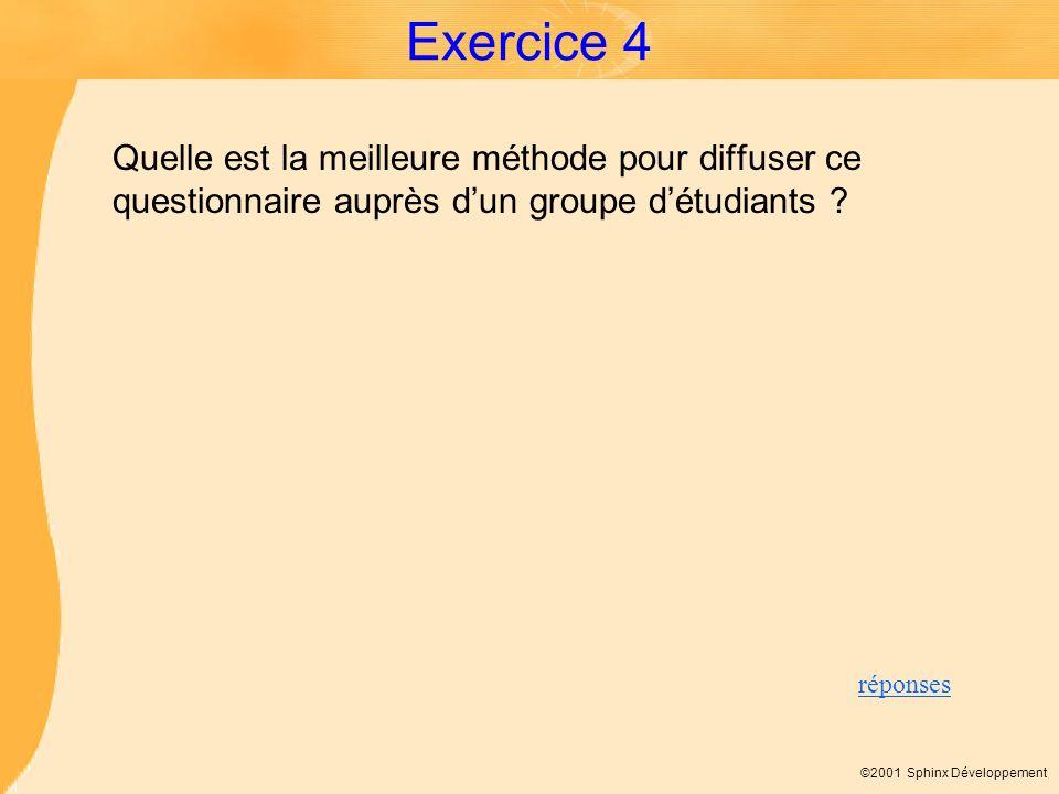 Exercice 4 Quelle est la meilleure méthode pour diffuser ce questionnaire auprès d'un groupe d'étudiants