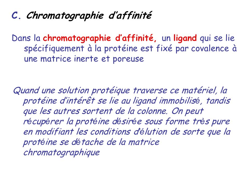 C. Chromatographie d'affinité