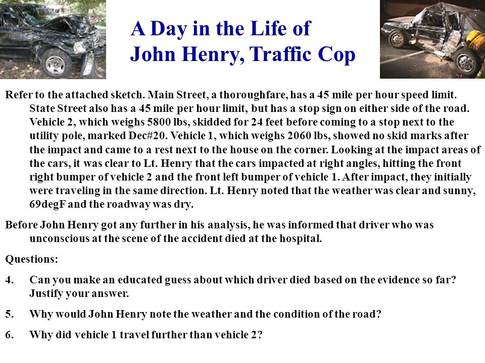A Day in the Life of John Henry, Traffic Cop