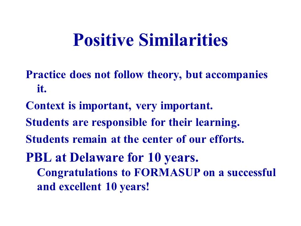 Positive Similarities