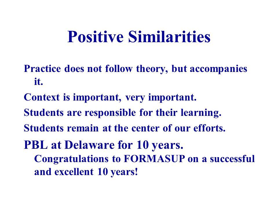 Positive Similarities