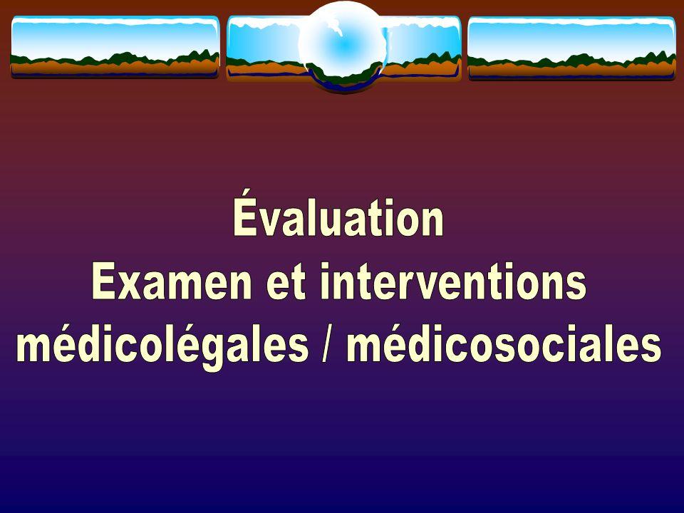 Examen et interventions médicolégales / médicosociales