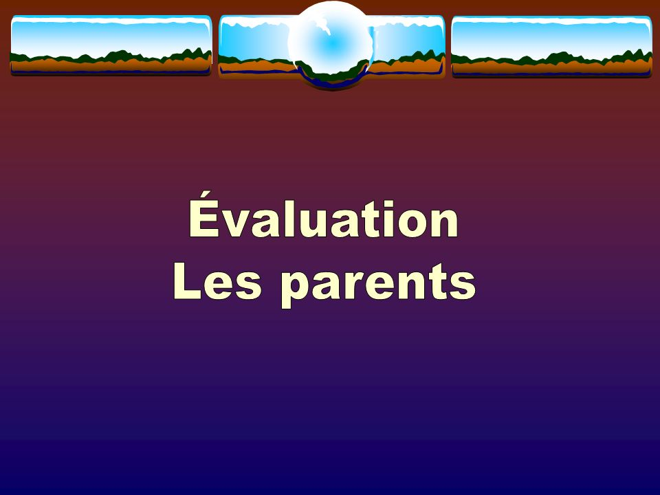 Évaluation Les parents