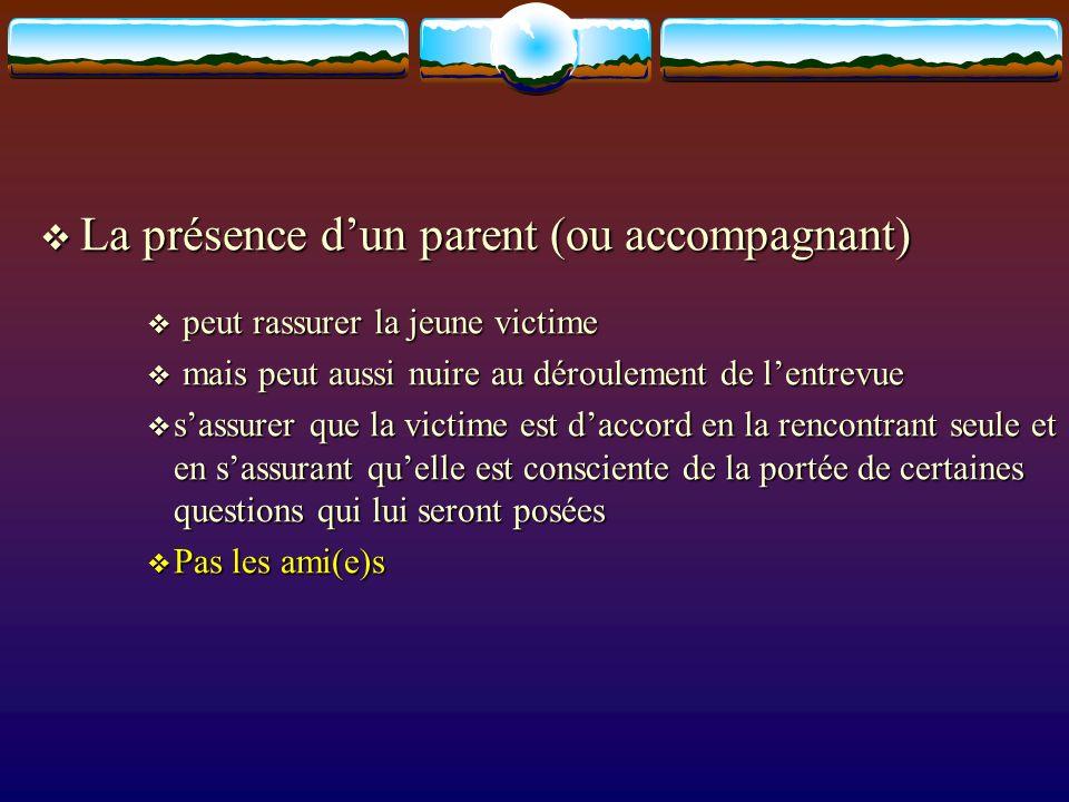 La présence d'un parent (ou accompagnant)