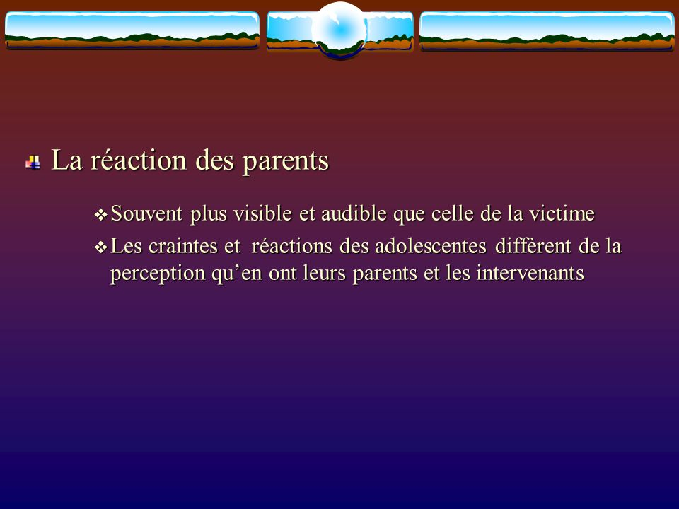 La réaction des parents