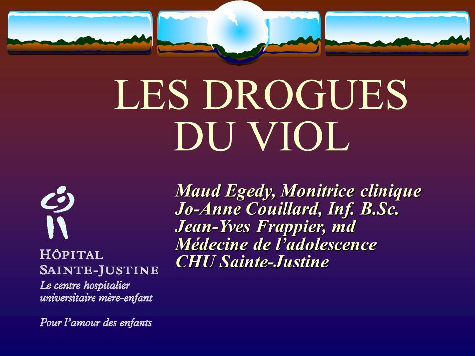 LES DROGUES DU VIOL Maud Egedy, Monitrice clinique