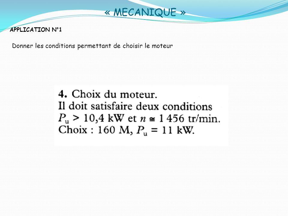 « MECANIQUE » Donner les conditions permettant de choisir le moteur