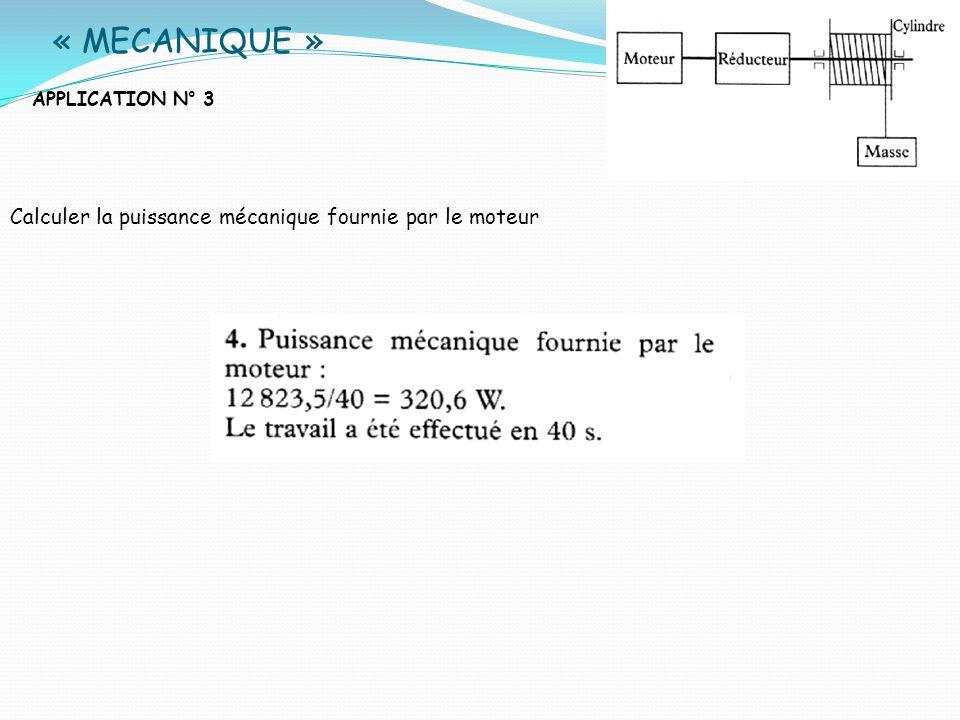 « MECANIQUE » Calculer la puissance mécanique fournie par le moteur