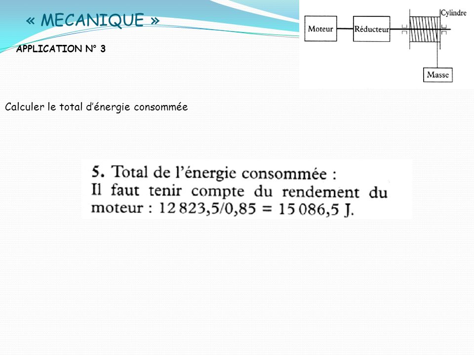 « MECANIQUE » APPLICATION N° 3 Calculer le total d'énergie consommée