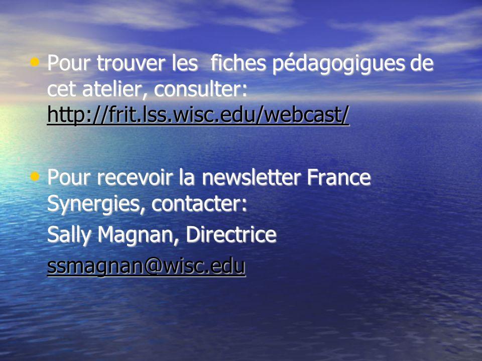 Pour trouver les fiches pédagogigues de cet atelier, consulter: http://frit.lss.wisc.edu/webcast/