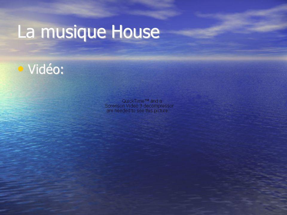 La musique House Vidéo: