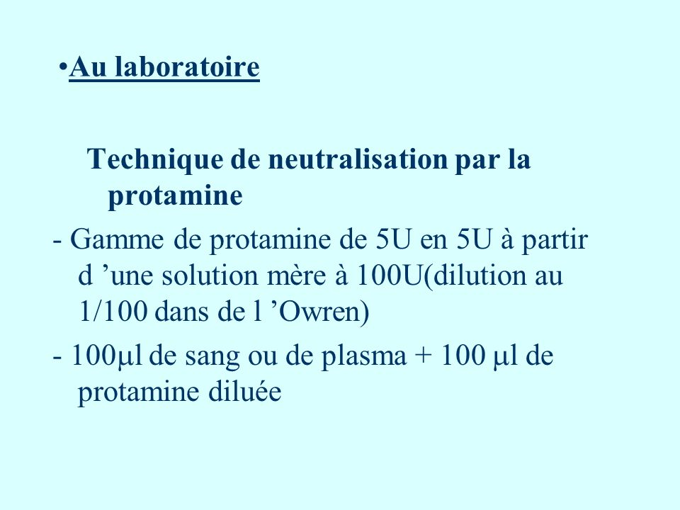 Au laboratoire Technique de neutralisation par la protamine.