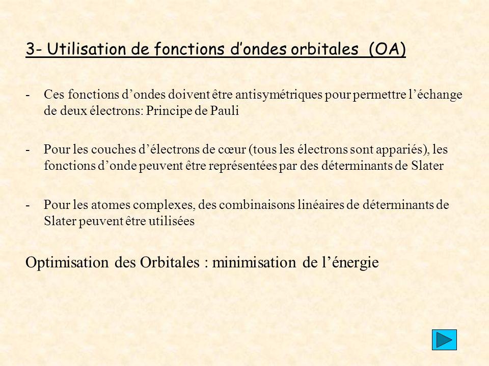3- Utilisation de fonctions d'ondes orbitales (OA)