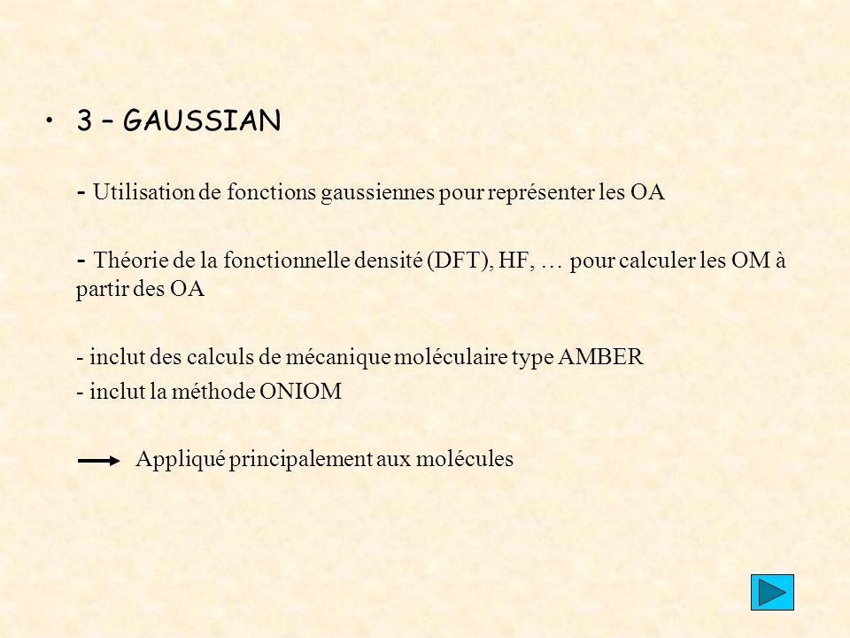 3 – GAUSSIAN - Utilisation de fonctions gaussiennes pour représenter les OA.