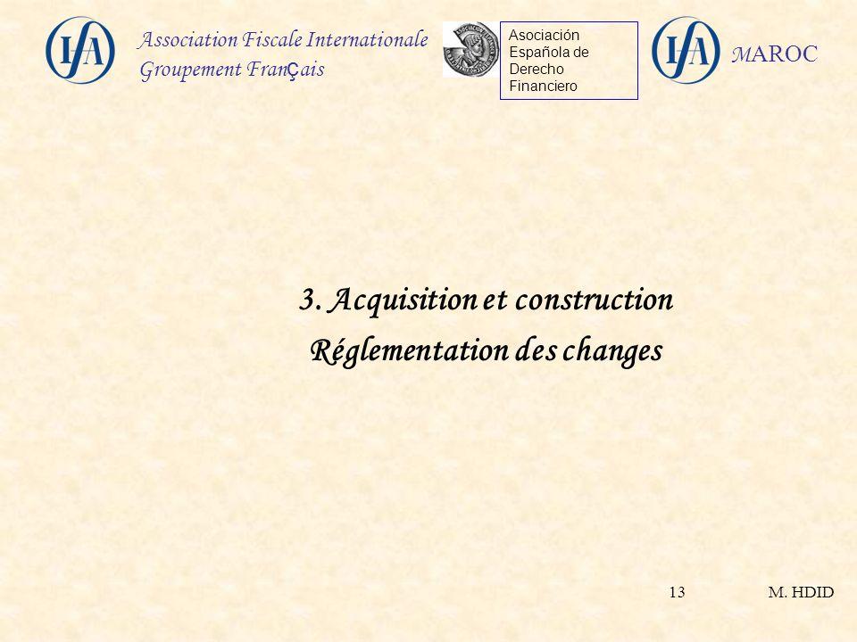3. Acquisition et construction Réglementation des changes