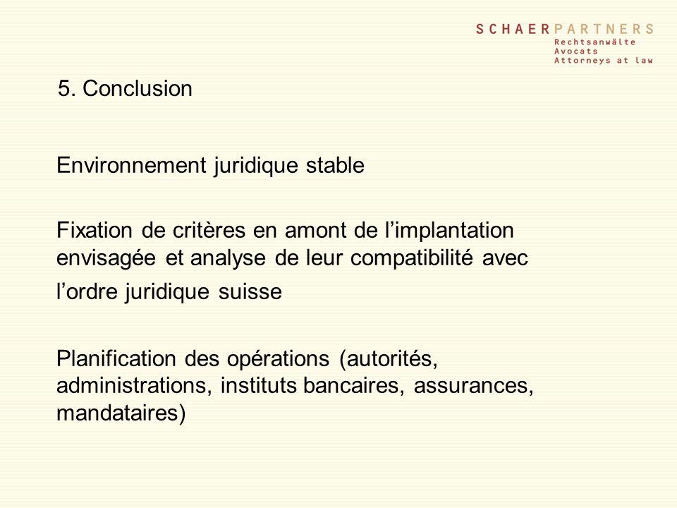 5. Conclusion Environnement juridique stable.